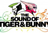Tiger and Bunny the Sound of Tiger and Bunny