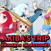 Primeras impresiones: Akiba's Trip: The Animation