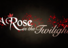 Nuevo trailer en ingles de A Rose in the Twilight