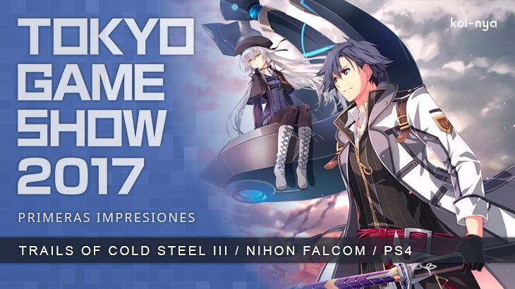 TGS-2017-The-Legend-of-Heroes-Trails-of-Cold-Steel-III-impresiones-ps4