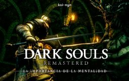 Dark Souls Remastered y la importancia de la mentalidad